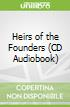 Heirs of the Founders (CD Audiobook)