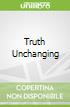 Truth Unchanging