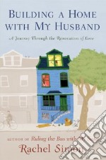 Building a Home With My Husband libro in lingua di Simon Rachel