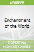 Enchantment of the World