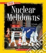Nuclear Meltdowns libro in lingua di Benoit Peter