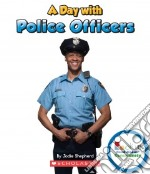 A Day With Police Officers libro in lingua di Shepherd Jodie, Fuchs Douglas (CON), Clidas Jeanne Ph.D. (CON)
