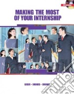 Making the Most of Your Internship libro in lingua di Kaser Ken, Brooks John R. Jr., Brooks Kellye