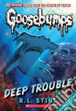 Deep Trouble libro in lingua di Stine R. L.