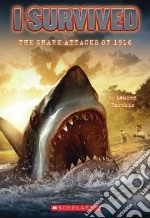 I Survived the Shark Attacks of 1916 libro in lingua di Tarshis Lauren, Dawson Scott (ILT)