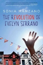 The Revolution of Evelyn Serrano libro in lingua di Manzano Sonia