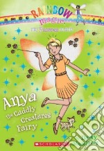 Anya the Cuddly Creatures Fairy libro in lingua di Meadows Daisy