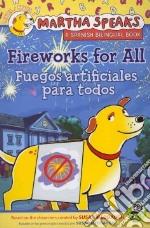 Fireworks for All / Fuegos artificiales para todos libro in lingua di Meddaugh Susan, Barss Karen (ADP)