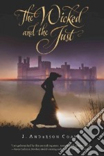 The Wicked and the Just libro in lingua di Coats Jillian Anderson