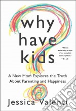 Why Have Kids? libro in lingua di Valenti Jessica