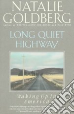 Long Quiet Highway libro in lingua di Goldberg Natalie