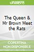 The Queen & Mr Brown Meet the Rats