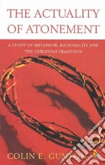 The Actuality of Atonement libro in lingua di Gunton Colin E.