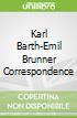 Karl Barth-Emil Brunner Correspondence