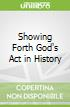 Showing Forth God's Act in History