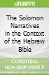 The Solomon Narratives in the Context of the Hebrew Bible