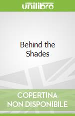 Behind the Shades libro in lingua di Clinton Heylin