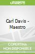 Carl Davis - Maestro