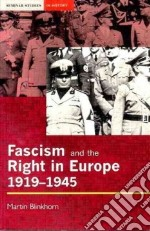 Fascism and the Right in Europe, 1919-1945 libro in lingua di Blinkhorn Martin