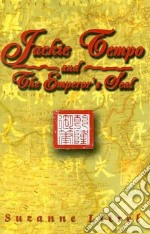 Jackie Tempo and the Emperor's Seal libro in lingua di Suzanne M Litrel