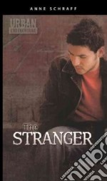 The Stranger libro in lingua di Schraff Anne E.