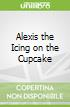 Alexis the Icing on the Cupcake