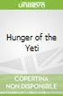 Hunger of the Yeti