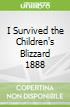 I Survived the Children's Blizzard 1888