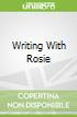 Writing With Rosie