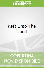 Rest Unto The Land libro in lingua di Joseph Nathan Smith