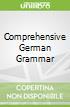 Comprehensive German Grammar