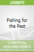 Fishing for the Past