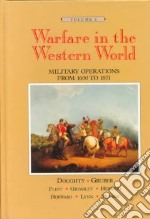 Warfare in the Western World libro in lingua di Doughty Robert, Gruber Ira, Flint Roy K., Grimsley Mark, Herrin G George C., Howard Donald D., Lynn John A., Murray Williamson