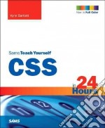 Sams Teach Yourself Css 3 in 24 Hours libro in lingua di Bartlett Kynn