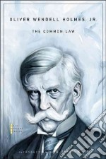 The Common Law libro in lingua di Holmes Oliver Wendell, White G. Edward (INT)