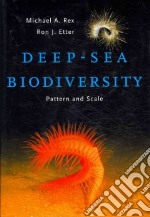 Deep-Sea Biodiversity libro in lingua di Rex Michael A., Etter Ron J.