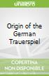 Origin of the German Trauerspiel