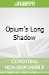 Opium's Long Shadow