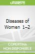 Diseases of Women 1–2