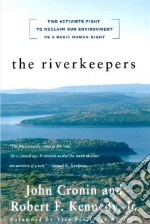 The Riverkeepers libro in lingua di Cronin John, Kennedy Robert Francis