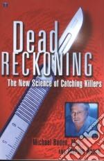 Dead Reckoning libro in lingua di Baden Michael M., Roach Marion