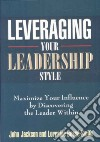 Leveraging Your Leadership Style