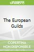 The European Guilds