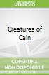 Creatures of Cain