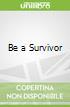 Be a Survivor