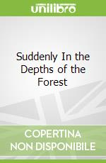 Suddenly In the Depths of the Forest libro in lingua di Amos Oz