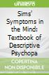 Sims' Symptoms in the Mind: Textbook of Descriptive Psychopa