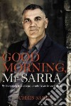 Good Morning, Mr Sarra