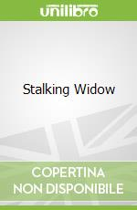 Stalking Widow libro in lingua di John  Burke