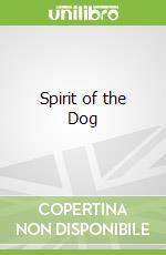 Spirit of the Dog libro in lingua di Tamsin Pickeral